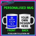 KEEP CALM I'M A DENTIST FUNNY MUG PERSONALISED GIFT